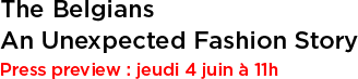 The Belgians - An Unexpected Fashion Story - 4 Juni om 11 uur